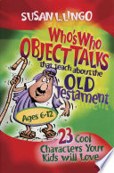 Who s Who Object Talks That Teach about the Old Testament