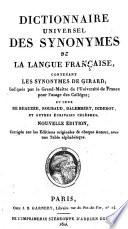 Dictionnaire universel des synonymes de la langue fran  aise  contenant les synonymes de Girard et ceux de Beauz  e  Roubaud  Dalembert  Diderot  et autres   crivains c  l  bres