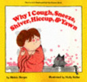 Why I Cough Sneeze Shiver Hiccup Yawn