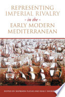 Representing Imperial Rivalry in the Early Modern Mediterranean Book PDF