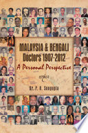 Malaysia Bengali Doctors 1907 2012 A Personal Perspective
