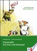 Grammatik mit Sinn und Verstand  Per le Scuole superiori