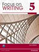 Focus On Writing 5 Focus On Grammar 5
