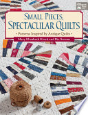 Small Pieces  Spectacular Quilts