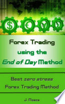 Forex Trading using the End of Day Method