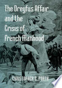 The Dreyfus Affair and the Crisis of French Manhood Images Used During The Dreyfus Affair