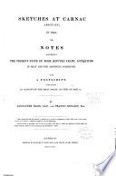 Sketches at Carnac (Brittany) in 1834; Or, Notes Concerning the Present State of Some Reputed Celtic Antiquities in that and the Adjoining Communes Pdf/ePub eBook