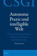 Autonome Praxis und intelligible Welt