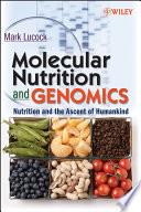 Molecular Nutrition and Genomics