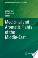 Medicinal and Aromatic Plants of the Middle East