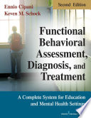 Functional Behavioral Assessment  Diagnosis  and Treatment  Second Edition
