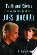 Ebook Faith and Choice in the Works of Joss Whedon Epub K. Dale Koontz Apps Read Mobile