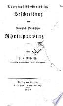 Topographisch-statistische Beschreibung der Königlich Preussischen Rheinprovinzen