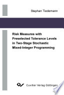 Risk Measures with Preselected Tolerance Levels in Two stage Stochastic Mixed integer Programming