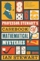 Professor Stewart's Casebook of Mathematical Mysteries