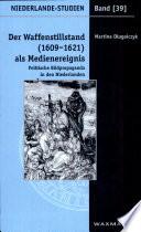 Der Waffenstillstand (1609-1621) als Medienereignis