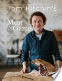 Tom Kitchin s Meat and Game