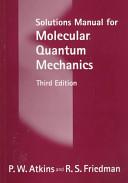 Solutions Manual for Molecular Quantum Mechanics
