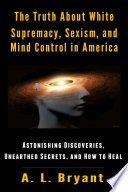 the-truth-about-white-supremacy-sexism-and-mind-control-in-america