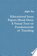 Educational Issue Papers (Book One): A Visual Tour on Fundamentals of Teaching