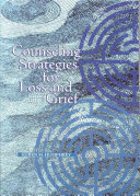 Counseling Strategies For Loss And Grief : appropriate for the treatment of diverse...