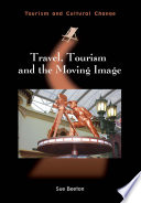 Travel  Tourism and the Moving Image