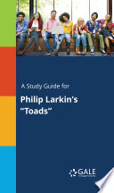 A Study Guide for Philip Larkin s  Toads