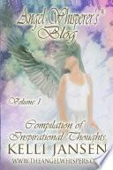 Angel Whisperer s Blog  Volume 1 Compilation of Inspirational Thoughts  Paperback