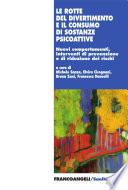 Le rotte del divertimento e il consumo di sostanze psicoattive  Nuovi comportamenti  interventi di prevenzione e di riduzione dei rischi