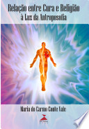 Rela    o entre cura e religi  o    luz da Antroposofia