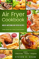 Air Fryer Cookbook   50 Mouth Watering Air Fryer Recipes  Desk Book for Fried Food Lovers