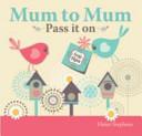 Mum to Mum  Pass It On