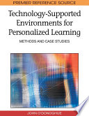 Technology Supported Environments For Personalized Learning Methods And Case Studies book