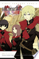 Final Fantasy Type-0 : and magic unrivaled, and crimson...