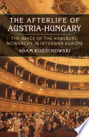 The Afterlife of Austria Hungary