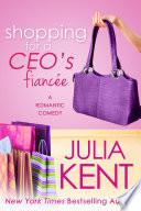 Shopping For A Ceo S Fiancee Shopping 9 Romantic Comedy Biillionaire Romance Billionaire Comedy Contemporary Romance