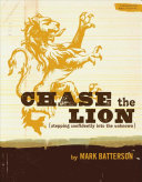 Ebook Chase the Lion Leader Kit: Stepping Confidently Into the Unknown Epub Mark Batterson Apps Read Mobile
