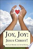Joy  Joy   Jesus Christ