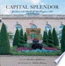 Capital Splendor  Parks   Gardens of Washington