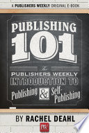 Publishing 101  The Publishers Weekly Introduction to Publishing and Self Publishing