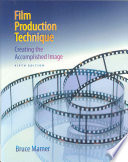 Film Production Technique: Creating the Accomplished Image, 5th