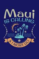 Maui Is Calling I Must Go