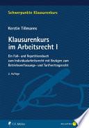 Tillmanns  Klausurenkurs im Arbeitsrecht I