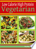 High Protein Low Calorie  Vegetarian Recipes