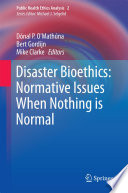 Disaster Bioethics Normative Issues When Nothing Is Normal