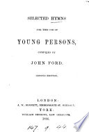 Selected hymns for the use of young persons, compiled by J. Ford