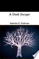 a dark escape