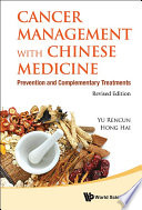Cancer Management With Chinese Medicine  Prevention And Complementary Treatments  Revised Edition