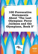 100 Provocative Statements About The Last Olympian book