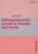 Selbstgesteuertes Lernen in Theorie und Praxis